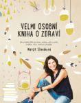 Margit Slimáková - Velmi osobní kniha o zdraví